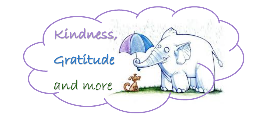 kindness, gratitude and more